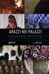 """Catalogo della mostra """"ARAZZI NEI PALAZZI. L'arte tessile incontra i Palazzi di Vicenza"""""""