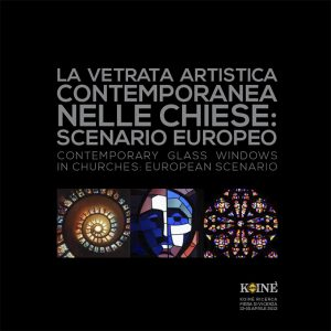 """Catalogo della mostra """"LA VETRATA ARTISTICA CONTEMPORANEA NELLE CHIESE. Sscenario europeo"""""""