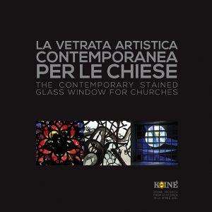 """Catalogo della mostra """"LA VETRATA ARTISTICA CONTEMPORANEA PER LE CHIESE"""""""